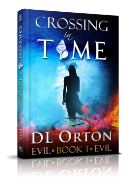 Crossing In Time (Between Two Evils #1) by D. L. Orton