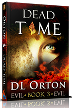 Dead Time <BR />(Between Two Evils #3)