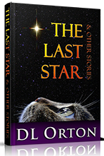 The Last Star <BR />&#038; Other Stories